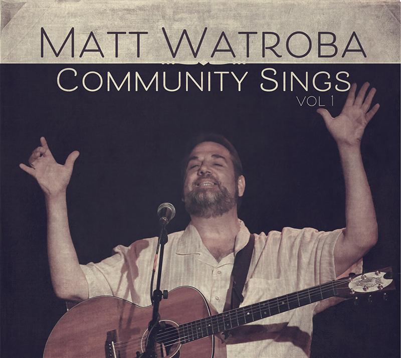 Matt Watroba Community Sing